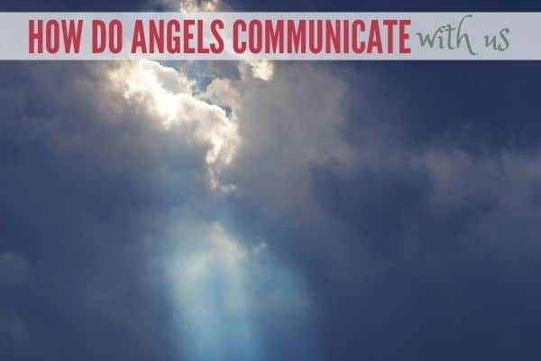 How do Angels communicate with us?