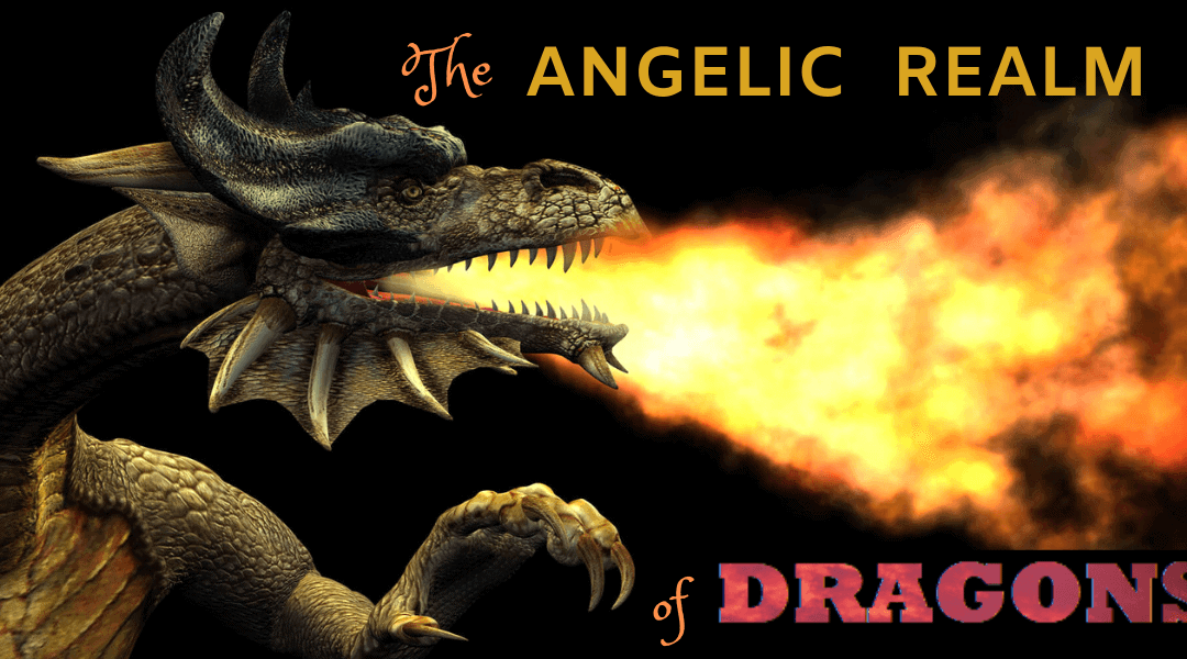 The Angelic Realm of Dragons; Spiritual Dragons