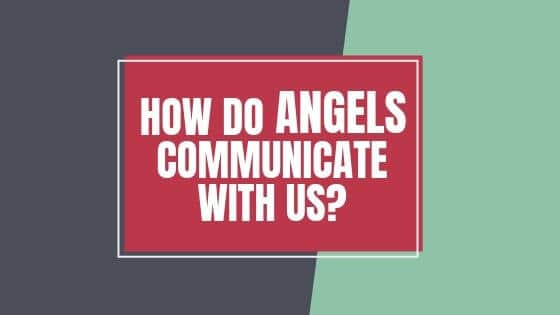 How do Angels communicate with us, the popular post graphic