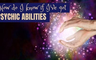 How do I know if I've got Psychic Abilities?