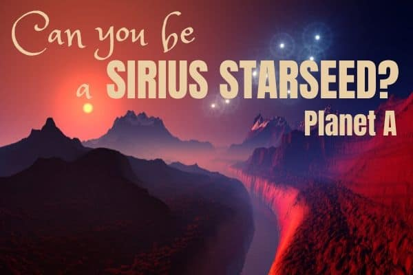 Can you be a Sirius Starseed? Starseed Types.
