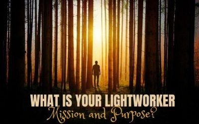 What is Your Lightworker Mission and Purpose?
