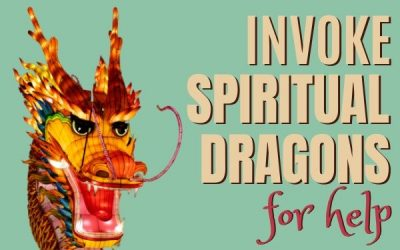 Invoke Spiritual Dragons for help