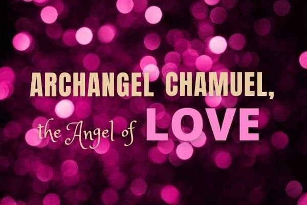 Archangel Chamuel, the Angel of Love