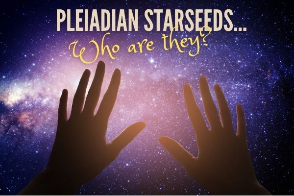 How do you know if you are a Pleiadian Starseeds?