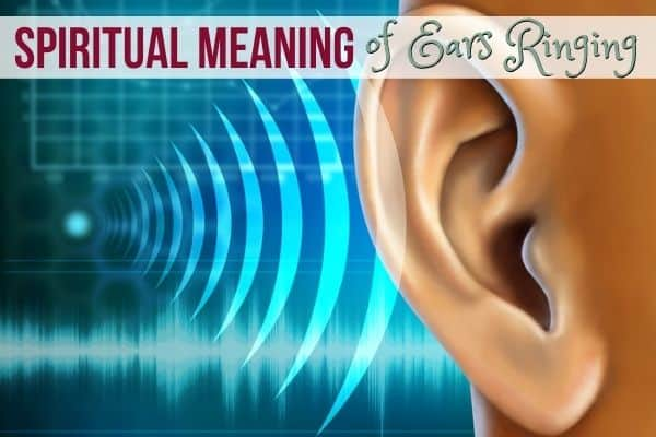 Ears Ringing and the Spiritual Meaning behind it.